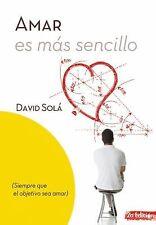 Amar es mas sencillo: Siempre que el objetivo sea amar (Spanish-ExLibrary