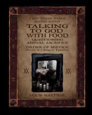 Talking to God with Food : Questioning Animal Sacrifice by Louis Martini�...