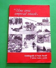 Una corsa sempre ad ostacoli - Paolo Novelli - Autobiografia