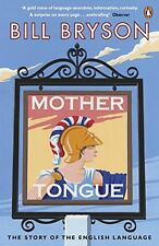 Mother Tongue: The Story of the English Language by Bill Bryson | Paperback Book