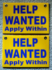 (2) HELP WANTED Apply Within Plastic Coroplast SIGNS  8x12   with Grommets yell