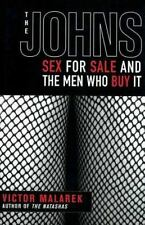 The Johns: Sex for Sale and the Men Who Buy It (Paperback or Softback)