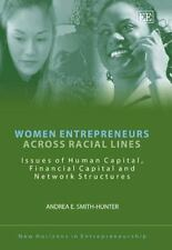 Women Entrepreneurs Across Racial Lines: Issues of Human Capital, Fina-ExLibrary