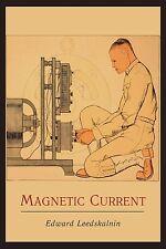 Magnetic Current   by Edward Leedskalnin (Paperback)