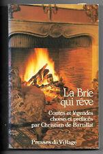La BRIE qui Rêve - Christian de Bartillat- Contes et Légendes