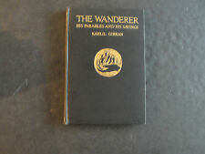The Wanderer His Parables And His Sayings by Kahlil Gibran (HC, 1932, 1st Ed)
