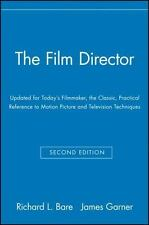 The Film Director : Updated for Today's Filmmaker, the Classic, Practical