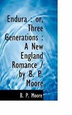Endura: Or, Three Generations: A New England Romance / By B. P. Moore: By B P...