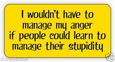 Manage My Anger Hard Hat Sticker | Decal Funny Label Sarcastic Foreman Manager
