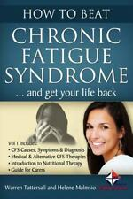 How to Beat Chronic Fatigue Syndrome and Get Your Life Back!, Paperback by Ta...