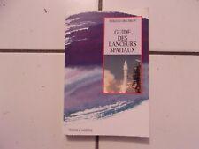 Serguei GRICHKOV Guide des lanceurs spatiaux  tbe  édition originale!