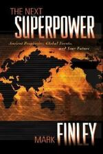 The Next Superpower: Ancient Prophecies, Global Events, and Your Future Finley,