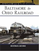 BALTIMORE & OHIO RAILROAD: MBI Railroad Color History Series -- (NEW BOOK)
