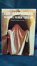 Libro Los Fantasmas de Alicante, Valencia y Castellón. (bubotas, follets..)