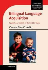Bilingual Language Acquisition: Spanish And English In The First Six Years (c...