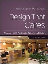 Design That Cares: Planning Health Facilities for Patients and Visitors (J-B AHA