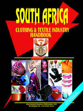 NEW South Africa Clothing and Textile Industry Handbook by Ibp Usa