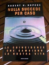 HOPCKE R.H. - NULLA SUCCEDE PER CASO - 1A Ed. Mondadori 1998 NUOVO