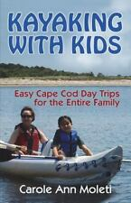 Kayaking with Kids : Easy Cape Cod Day Trip for the Entire Family by Carole...