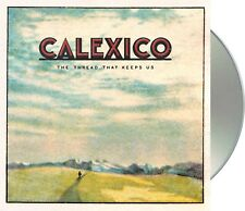 "Calexico ""the thread that keeps us"" CD NEU Album 2018"