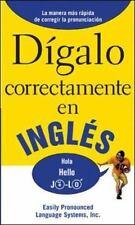 Digalo Correctamente en Ingles (2006, Paperback)
