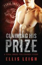Claiming His Prize by Ellis Leigh (2016, Paperback)