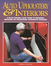 Auto Upholstery & Interiors Book by Bruce Caldwell~repairing-customizing~NEW