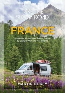 Take the Slow Road: France by Martin Dorey