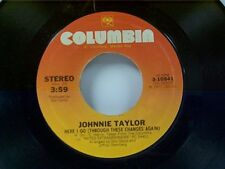 """JOHNNIE TAYLOR """"HERE I GO (THROUGH THESE CHANGES AGAIN)"""" 45 MINT"""