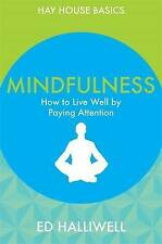 Mindfulness: How to Live Well by Paying Attention (Hay House Basics), Good Condi