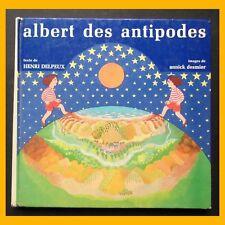ALBERT DES ANTIPODES Henri Delpeux Annick Desmier Éditions La Farandole 1975