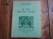 RARE - LE DIEU PRIS DANS L'ARGILE JEAN MARDIGNY PRIX LA PROUE 1939 POESIE LIBRE