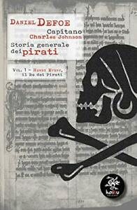 9788898149421 Storia generale dei pirati: 1 - Daniel Defoe,Charles Johnson