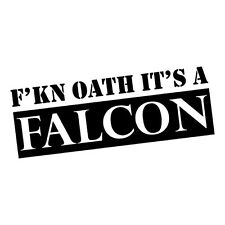 FKN OATH IT'S A FALCON Sticker Decal 4x4 4WD Funny Ute