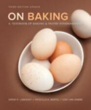On Baking (Update) : A Textbook of Baking and Pastry Fundamentals by Sarah R....