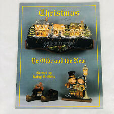 New ListingChristmas Ye Olde & the New Kathy Griffiths Folk Art Decorative Tole Painting