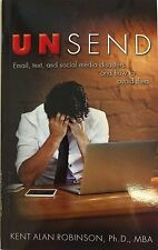 SIGNED Unsend Kent Robinson How to Avoid Email Text Social Media Disaster Book