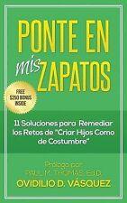 Ponte en Mis Zapatos : 11 Soluciones para Remediar Los Retos de Criar Hijos...