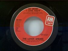 """THE LOVER SPEAKS """"NO MORE I LOVE YOU'S / SAME"""" 45 MINT PROMO"""