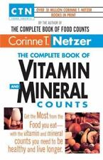 The Complete Book of Vitamin and Mineral Counts: Get the Most from the Food You