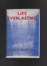 DAVID H KELLER.LIFE EVERLASTING.SIGNED LIMITED  ED HB WITH DJ.WEIRD TALES AUTHOR