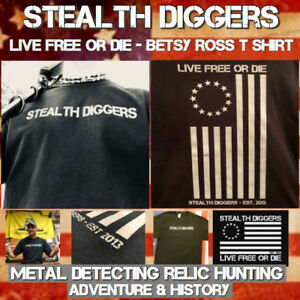 Stealth Diggers Betsy Ross Flag Black T shirt metal detecting Live Free Or Die