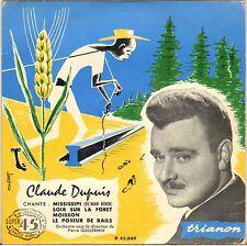 """CLAUDE DUPUIS """"MISSISSIPI"""" 50'S EP TRIANON 45.049"""