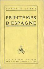 EO 1929 EXEMPLAIRE SUR ALFA + SIGNATURE FRANCIS CARCO : PRINTEMPS D'ESPAGNE