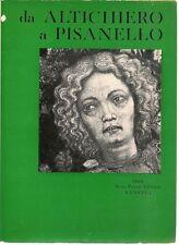 DA ALTICHIERO A PISANELLO MUSEO DI CASTELVECCHIO AGOSTO-OTTOBRE 1958  PRIMA ED.