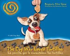 The Dog Who Loved Tortillas  La perrita que le encantaban las tortilla-ExLibrary