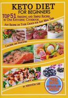 Keto Diet for Beginners TOP 51 Amazing Simple Recipes in One Ketogenic Cookbook