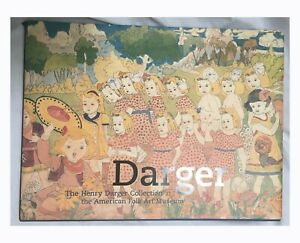 Darger: The Henry Darger Collection at the American Folk Art Museum by Brooke…