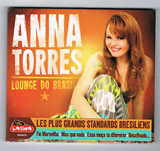ANNA TORRES - LOUNGE DO BRASIL - CD 16 TITRES - 2014 - NEUF NEW NEU