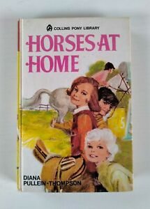 Collins Pony Library No.7 - Horses at Home by Diana Pullein - Thompson. 1972 HC